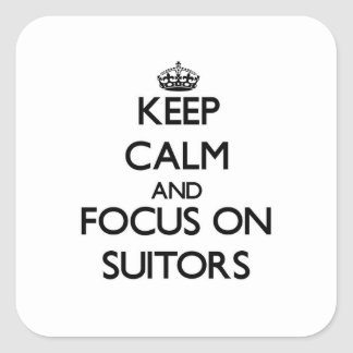 Keep Calm and focus on Suitors Sticker