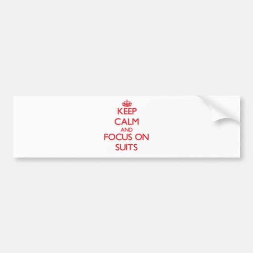 Keep Calm and focus on Suits Bumper Sticker