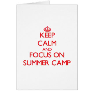 Keep Calm and focus on Summer Camp Greeting Card