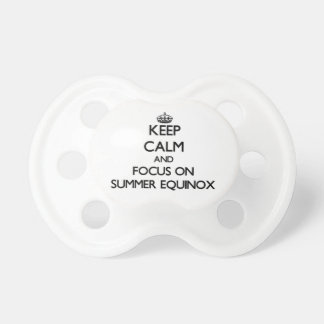Keep Calm and focus on SUMMER EQUINOX Pacifiers