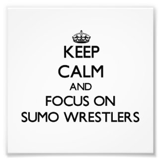 Keep Calm and focus on Sumo Wrestlers Art Photo