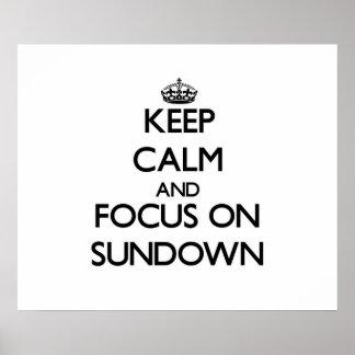 Keep Calm and focus on Sundown Posters