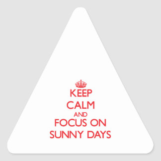 Keep Calm and focus on Sunny Days Sticker