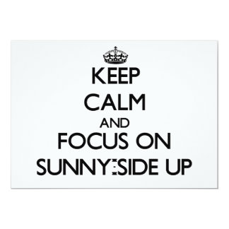 Keep Calm and focus on Sunny-Side Up 5x7 Paper Invitation Card