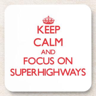 Keep Calm and focus on Superhighways Beverage Coaster