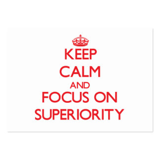 Keep Calm and focus on Superiority Business Cards