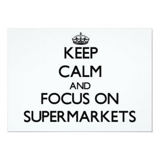 Keep Calm and focus on Supermarkets 5x7 Paper Invitation Card