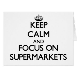 Keep Calm and focus on Supermarkets Large Greeting Card