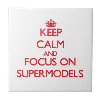 Keep Calm and focus on Supermodels Tile