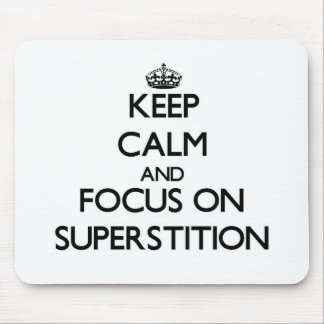 Keep Calm and focus on Superstition Mouse Pad