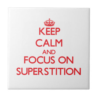 Keep Calm and focus on Superstition Ceramic Tiles