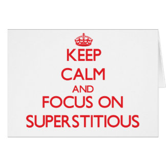 Keep Calm and focus on Superstitious Greeting Card