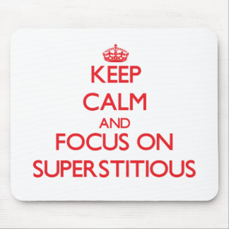 Keep Calm and focus on Superstitious Mouse Pad