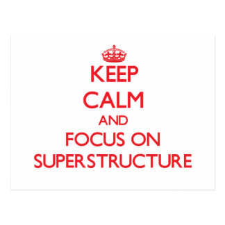 Keep Calm and focus on Superstructure Postcards