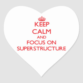 Keep Calm and focus on Superstructure Heart Sticker