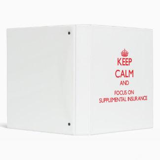 Keep Calm and focus on Supplemental Insurance Vinyl Binders