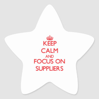 Keep Calm and focus on Suppliers Star Sticker