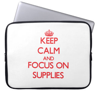 Keep Calm and focus on Supplies Computer Sleeves