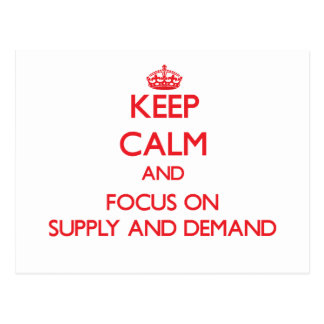 Keep Calm and focus on Supply And Demand Post Cards