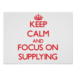Keep Calm and focus on Supplying Print