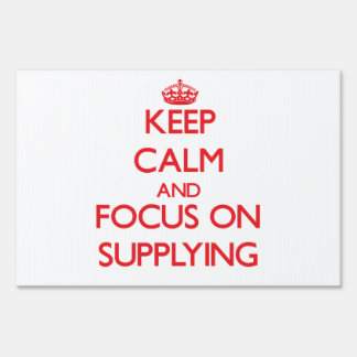 Keep Calm and focus on Supplying Signs