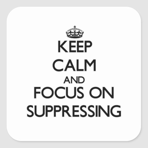Keep Calm and focus on Suppressing Stickers