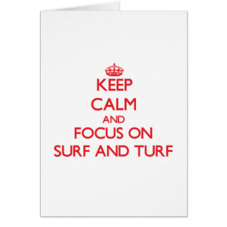 Keep Calm and focus on Surf And Turf Greeting Cards