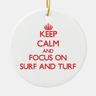 Keep Calm and focus on Surf And Turf Ornaments