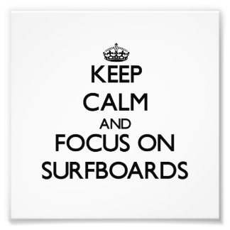 Keep Calm and focus on Surfboards Photo