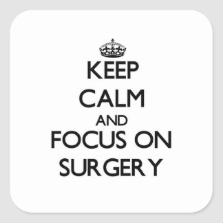 Keep Calm and focus on Surgery Sticker