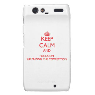 Keep Calm and focus on Surpassing The Competition Razr Case