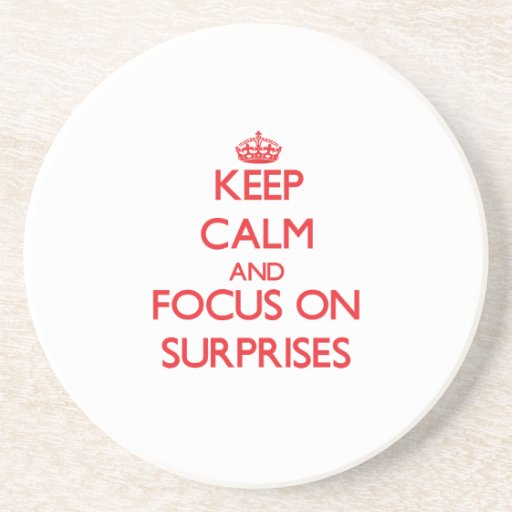 Keep Calm and focus on Surprises Coasters