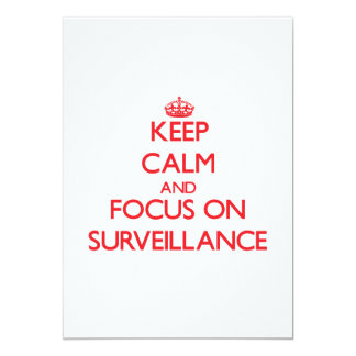 Keep Calm and focus on Surveillance 5x7 Paper Invitation Card