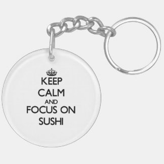 Keep Calm and focus on Sushi Acrylic Keychains