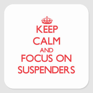 Keep Calm and focus on Suspenders Sticker