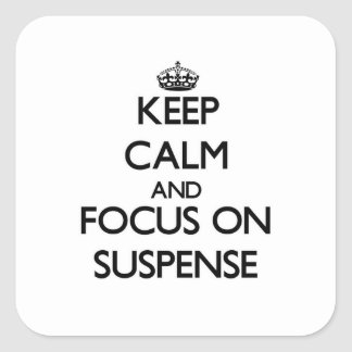 Keep Calm and focus on Suspense Stickers