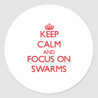 Keep Calm and focus on Swarms Stickers