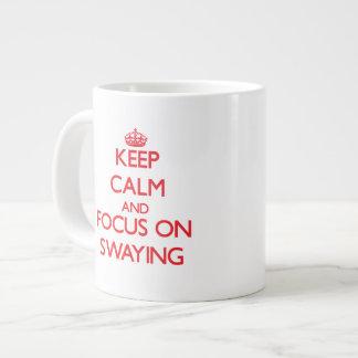 Keep Calm and focus on Swaying Jumbo Mug