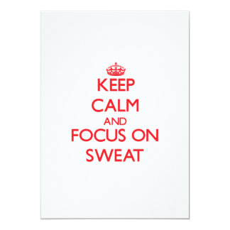 Keep Calm and focus on Sweat 5x7 Paper Invitation Card