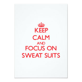 Keep Calm and focus on Sweat Suits 5x7 Paper Invitation Card