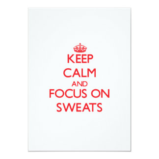 Keep Calm and focus on Sweats 5x7 Paper Invitation Card