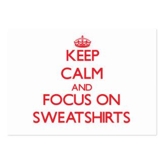 Keep Calm and focus on Sweatshirts Business Card