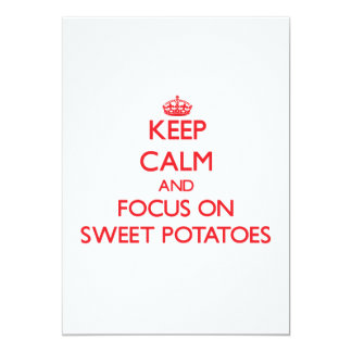 Keep Calm and focus on Sweet Potatoes 5x7 Paper Invitation Card
