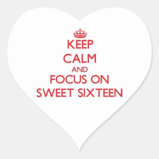 Keep Calm and focus on Sweet Sixteen Heart Sticker