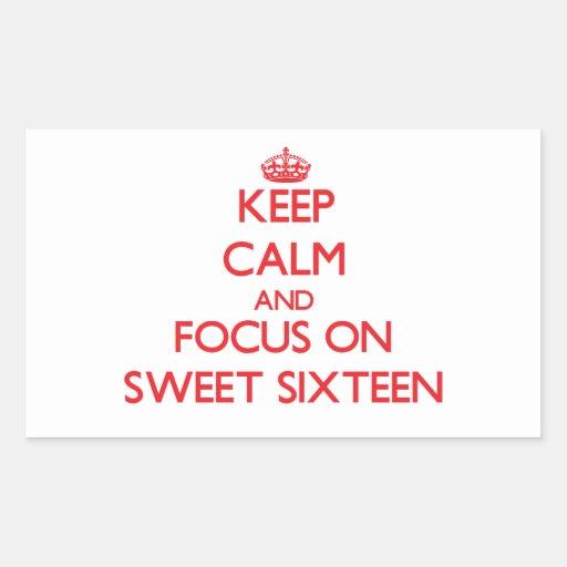 Keep Calm and focus on Sweet Sixteen Rectangular Sticker