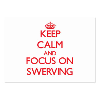 Keep Calm and focus on Swerving Large Business Cards (Pack Of 100)