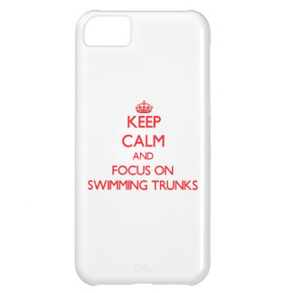 Keep Calm and focus on Swimming Trunks iPhone 5C Case