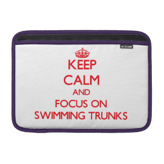 Keep Calm and focus on Swimming Trunks MacBook Sleeves