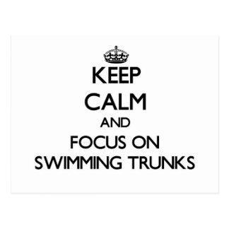 Keep Calm and focus on Swimming Trunks Postcard