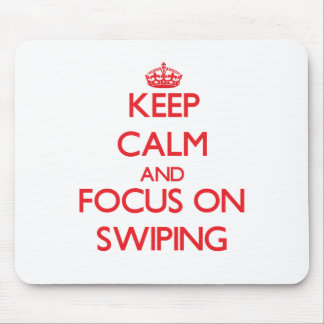 Keep Calm and focus on Swiping Mouse Pad